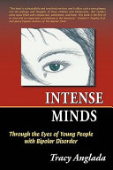 Intense Minds  Through the Eyes of Young People with Bipolar Disorder  Second Edition