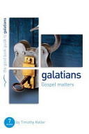 Galatians  Gospel Matters  Seven Studies for Groups Or Individuals