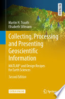 Collecting Processing And Presenting Geoscientific Information