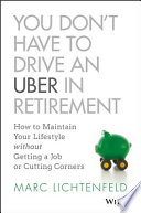 You Don't Have to Drive an Uber in Retirement