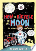How to Bicycle to the Moon to Plant Sunflowers