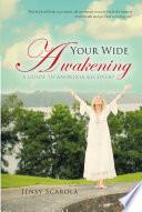 Your Wide Awakening