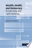 Wealth  Health  and Democracy in East Asia and Latin America
