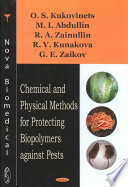 Chemical and Physical Methods for Protecting Biopolymers Against Pests
