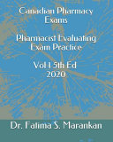Canadian Pharmacy Exams Pharmacist Evaluating Exam Practice Volume 1 5th Ed 2020