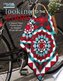 Looking to the Stars And Patterns For Four Sparkling Quilt Designs Designer