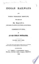 Indian Railways and Their Probable Results with Maps and an Appendix  Containing Statistics of Internal and External Commerce of India  by an Old Indian Postmaster