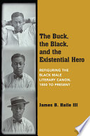 The Buck  the Black  and the Existential Hero Book PDF