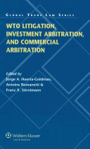 WTO Litigation, Investment Arbitration, and Commercial Arbitration