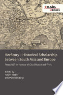 HerStory. Historical Scholarship between South Asia and Europe