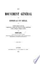 Du mouvement général des esprits au XVIe siècle; ou la réforme comparée au moyen-âge, etc