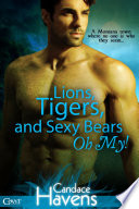 Lions  Tigers  and Sexy Bears Oh My