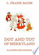 Dot And Tot Of Merryland  Illustrated Edition