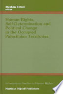 Human Rights  Self Determination and Political Change in the Occupied Palestinian Territories