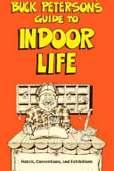 Buck Peterson s Guide to Indoor Life