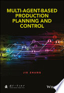 Multi Agent Based Production Planning and Control