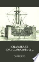 CHAMBERS'S ENCYCLOPAEDIA: A DICTIONARY OF UNIVERSAL KNOWLEDGE FOR THE PEOPLE ILLUSTRATED WITH MAPS AND NUMEROUS WOOD ENGRAVINGS REVISED EDITION VOL. X