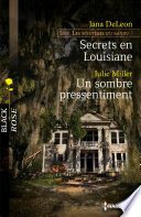 Secrets en Louisiane   Un sombre pressentiment