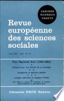 Pour Raymond Aron  1905 1983   El  ments pour une histoire de la sociologie  Autosuggestion et   quilibre g  n  ral  Langues naturelles et langages formels