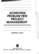Achieving problem free project management