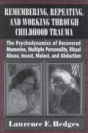 Remembering  Repeating  and Working Through Childhood Trauma Book PDF