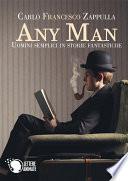 Any Man  uomini semplici in storie fantastiche