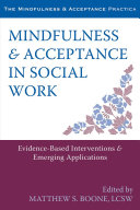 Mindfulness and Acceptance in Social Work