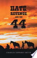 Hate, Revenge, and the 44