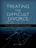 Treating the Difficult Divorce Psychotherapy With Families Undergoing Difficult Divorce