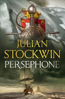 Persephone : - julian stockwin returns with the...