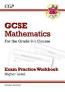 New GCSE Maths Exam Practice Workbook  Higher   For the Grade 9 1 Course  Includes Answers