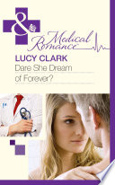 Dare She Dream Of Forever   Mills   Boon Medical