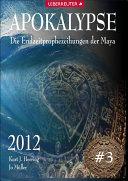 Apokalypse 2012 - Die Endzeitprophezeiungen der Maya #3