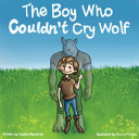 The Boy Who Couldn T Cry Wolf