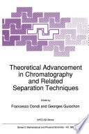 Theoretical Advancement In Chromatography And Related Separation Techniques book