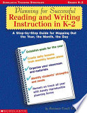 planning for successful reading and writing instruction in k 2