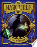 The Magic Thief : magic, a young boy is drawn...