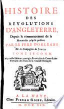 Histoire des revolutions d'Angleterre, depuis le commencement de la monarchie jusqu'à présent