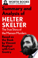 Summary and Analysis of Helter Skelter  The True Story of the Manson Murders