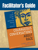 Facilitator S Guide To Courageous Conversations About Race