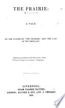The Prairie     By the Author of    The Pioneers     and    The Last of the Mohicans     i e  J  Fenimore Cooper