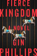 Fierce Kingdom by Gin Phillips