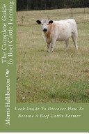 The Complete Guide to Beef Cattle Farming