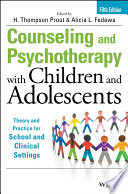 Counseling and Psychotherapy with Children and Adolescents In Both School And Clinical