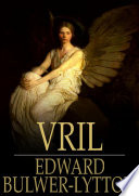 Vril : a shadowy underworld populated by strange and...