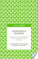 Everybody   s Business  Reclaiming True Management Skills in Business Higher Education
