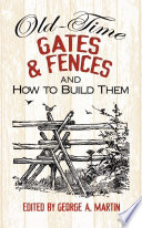 Old Time Gates and Fences and How to Build Them