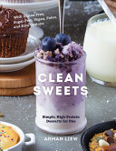 Clean Sweets Simple High Protein Desserts For One [Pdf/ePub] eBook