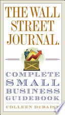 The Wall Street Journal  Complete Small Business Guidebook