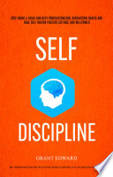 Self Discipline Stop Being A Child And Beat Procrastination Distraction Habits And Have Self Driven Positive Attitude And Willpower Be Obsessed With Success While Being An Average Mortal